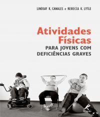 ATIVIDADES FISICAS PARA JOVENS COM DEFICIENCIAS GRAVES