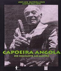 CAPOEIRA ANGOLA DO INICIANTE AO MESTRE
