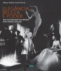 Elegancia, Beleza E Poder Na Sociedade De Moda Dos Anos 50 E 60