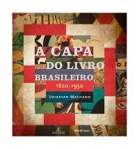 A CAPA DO LIVRO BRASILEIRO: 1820-1950