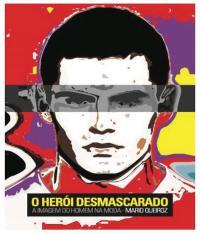 Heroi Desmascarado, O - A Imagem Do Homem Na Moda