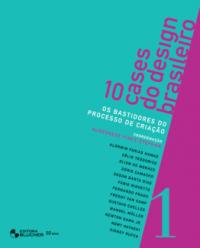 10 CASES DO DESIGN BRASILEIRO - VOL 01