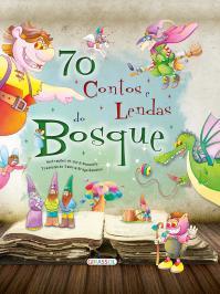 70 CONTOS E LENDAS DO BOSQUE