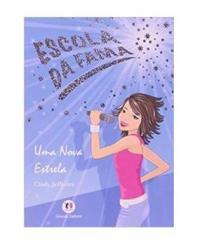 ESCOLA DA FAMA - UMA NOVA ESTRELA - 1ªED