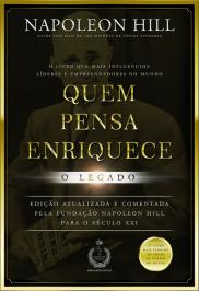 QUEM PENSA ENRIQUECE - O LEGADO: O LEGADO