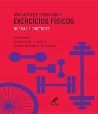 AVALIACAO E PRESCRICAO DE EXERCICIOS FISICOS - NORMAS E DIRETRIZES