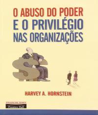Abuso Do Poder E O Privilegio Nas Organizacoes
