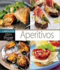Aperitivos - Larousse 100% Prazer