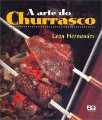 Arte Do Churrasco, A