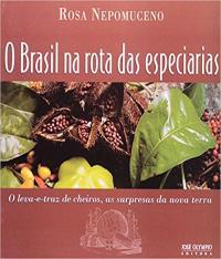 Brasil Na Rota Das Especiarias, O