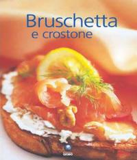 Bruschetta E Crostone