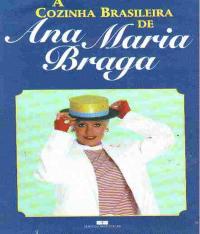 Cozinha Brasileira De Ana Maria Braga