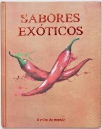 Sabores Exoticos - A Volta Do Mundo