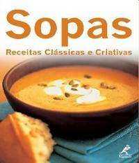 SOPAS - RECEITAS CLASSICAS E CRIATIVAS