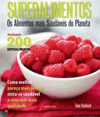 Superalimentos - Os Alimentos Mais Saudaveis Do Planeta