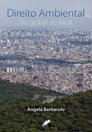 DIREITO AMBIENTAL: DO GLOBAL AO LOCAL