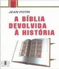 Biblia Devolvida A Historia, A