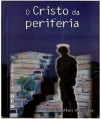 Cristo Da Periferia, O
