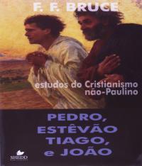 Pedro, Estevao, Tiago E Joao - Estudos Do Cristianismo