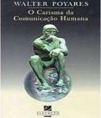 Carisma Da Comunicacao Humana, O