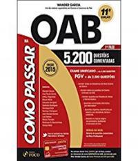 Como Passar Na Oab - 1 Fase - 5.200 Questoes Comentadas - 11 Ed