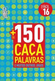 Mais De 150 Caca Palavras E Muitos Outros Jogos - Nivel Facil - Vol 16