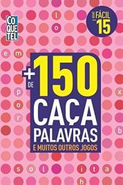 Mais De 150 Caca Palavras E Muitos Outros Jogos - Nivel Facil - Vol 15