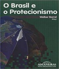 Brasil E O Protecionismo, O