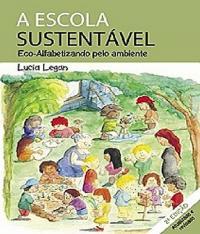 Escola Sustentavel Eco Alfabetizando Pelo Meio Ambiente