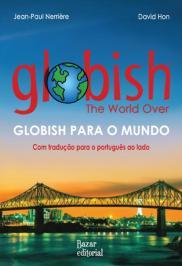 GLOBISH PARA O MUNDO: COM TRADUÇÃO PARA O PORTUGUÊS AO LADO