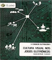 Condicao Eletroludica. Cultura Visual Nos Jogos Eletronicos, A