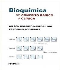 Bioquimica - Do Conceito Basico A Clinica