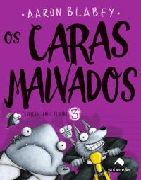 OS CARAS MALVADOS 3