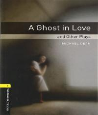 A GHOST IN LOVE AND OTHER PLAYS - LEVEL 1