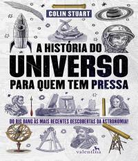 HISTORIA DO UNIVERSO PARA QUEM TEM PRESSA, A