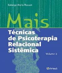 MAIS TECNICAS DE PSICOTERAPIA RELACIONAL SISTEMICA - VOL II