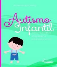 AUTISMO INFANTIL - PRATICAS EDUCATIVAS INTEGRADORAS E MOVIMENTOS SOCIAIS