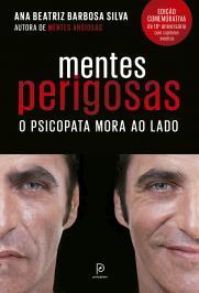 MENTES PERIGOSAS: O PSICOPATA MORA AO LADO (EDI