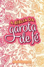 A BÍBLIA DA GAROTA DE FÉ - NVT - ROSAS