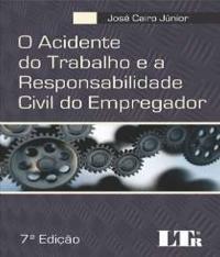 Acidente Do Trabalho E A Responsabilidade Civil Do Empregador, O - 7 Ed