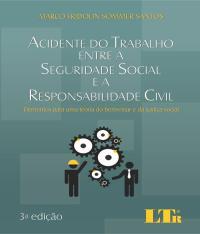 Acidente Do Trabalho Entre A Seguridade Social E A Responsabilidade Civil - 03 Ed