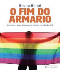Fim Do Armario, O - Lesbicas, Gays, Bissexuais E Trans No Seculo Xxi