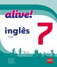 Alive - Ingles - 7 Ano - Ef Ii - 02 Ed - Acompanha Cd