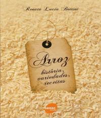 Arroz - Historia, Variedades, Receitas