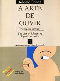 A ARTE DE OUVIR: PERCEPÇÃO RÍTMICA / THE ART OF LISTENING: RHYTHMIC PERCEPTION - 1