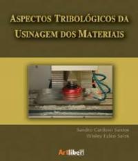 ASPECTOS TRIBOLOGICOS DA USINAGEM DOS MATERIAIS