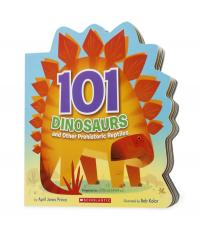 101 DINOSAURS- AND OTHER PREHISTORIC REPTILES