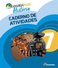 ARARIBA PLUS - CADERNO DE ATIVIDADES - HISTORIA - 7 ANO - EF II