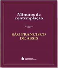 Minutos De Contemplacao - Sao Francisco