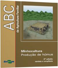 ABC DA AGRICULTURA FAMILIAR - MINHOCULTURA - PRODUCAO DE HUMUS - 02 ED